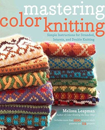 Melissa Leapman Mastering Color Knitting: