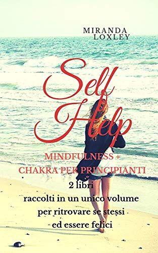 Miranda Loxley SELF HELP: MINDFULNESS + CHAKRA