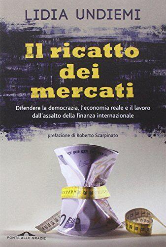 Lidia Undiemi Il ricatto dei mercati.