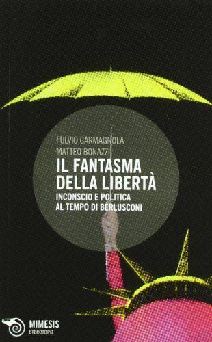 Fulvio Carmagnola Il fantasma della libertà.