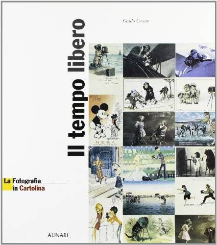 Guido Cecere La fotografia in cartolina. Il