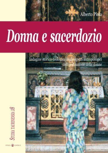 Alberto Piola Donna e sacerdozio. Indagine