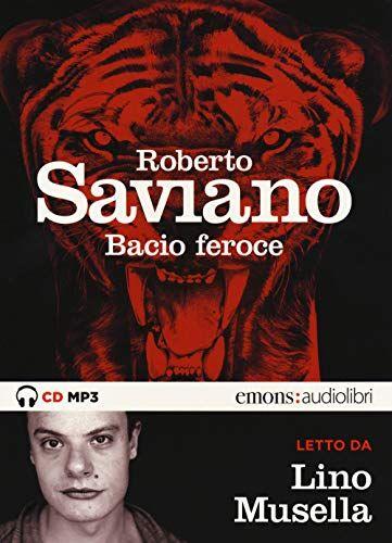 Roberto Saviano Bacio feroce letto da Lino