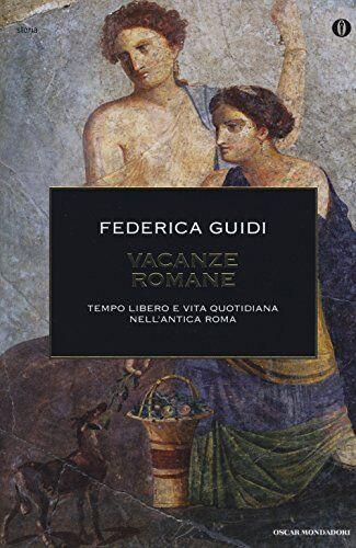 Federica Guidi Vacanze romane. Tempo libero e