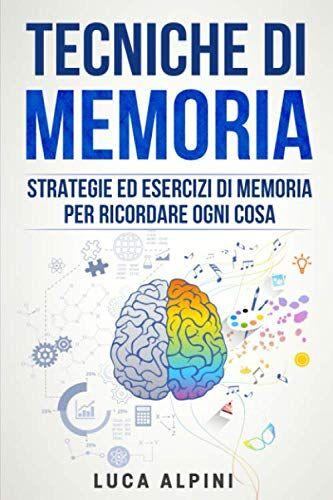 Luca Alpini Tecniche di memoria: Strategie ed