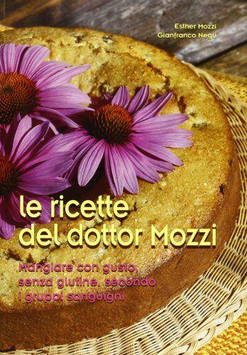 Esther Mozzi Le ricette del dottor Mozzi.