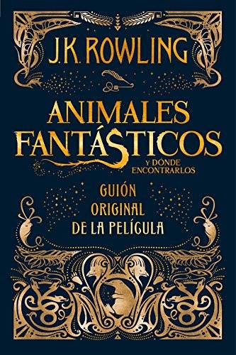 J. K. Rowling Animales fantásticos y dónde