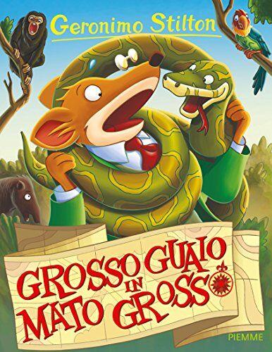 Geronimo Stilton Grosso guaio in Mato Grosso