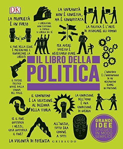 Il libro della politica. Grandi idee spiegate