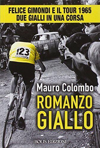 Mauro Colombo Romanzo giallo. Felice Gimondi e