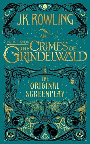 J. K. Rowling Fantastic Beasts the Crimes of