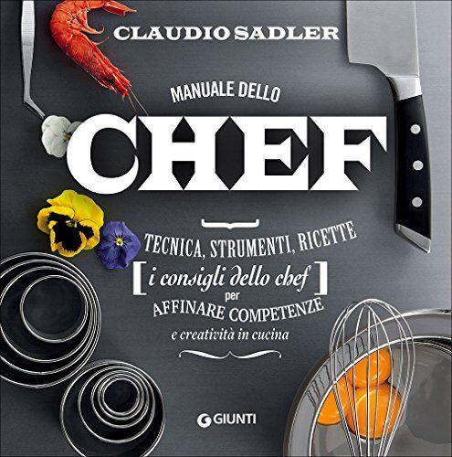 Claudio Sadler Manuale dello chef. Tecnica,