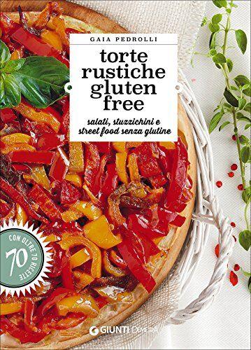 Gaia Pedrolli Torte rustiche gluten free.