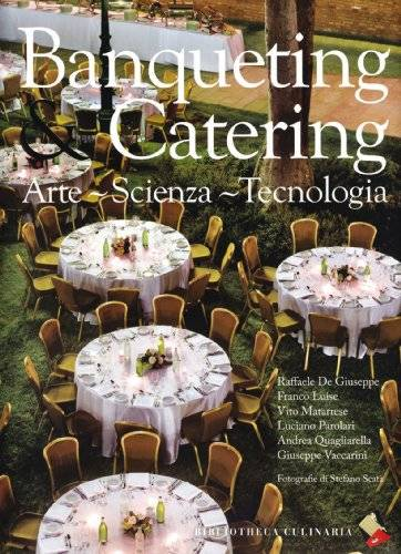Banqueting & catering. Arte, scienza,