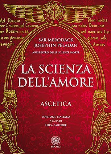 Sar Merodack La scienza dell'amore. Ascetica