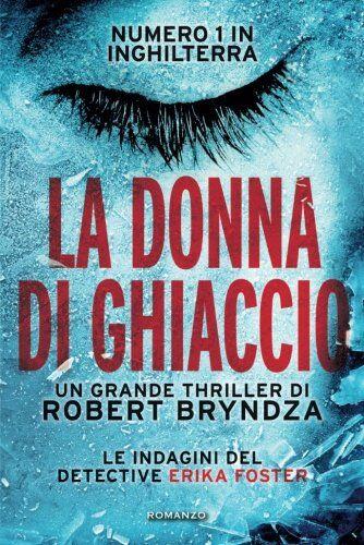 Robert Bryndza La donna di ghiaccio ISBN: