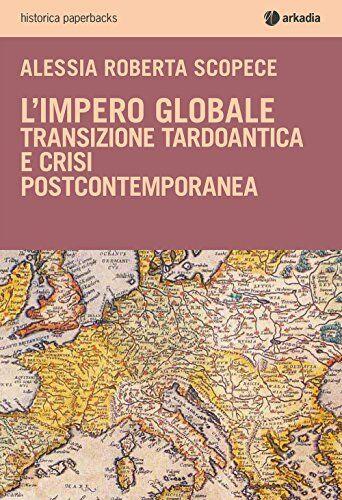 Alessia Roberta Scopece L'impero globale.