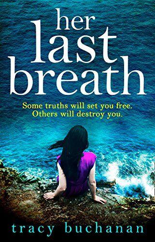Tracy Buchanan Her Last Breath: A gripping