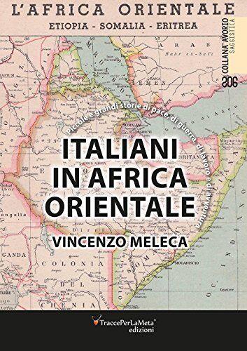 Vincenzo Meleca Italiani in Africa orientale.
