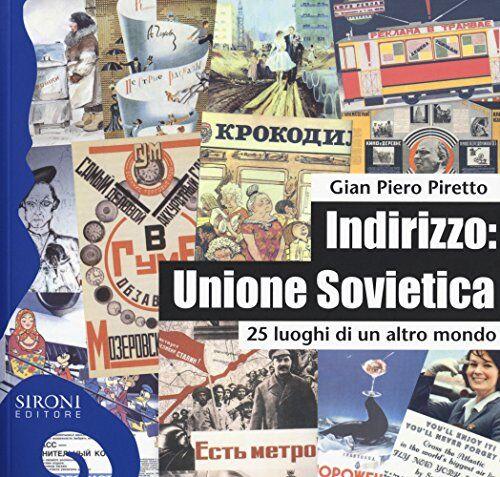 G. Piero Piretto Indirizzo: Unione Sovietica.