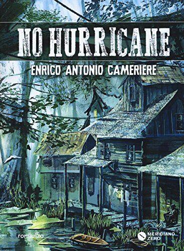 Enrico Antonio Cameriere No hurricane