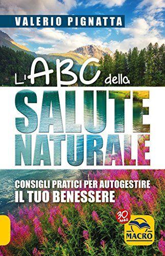 Valerio Pignatta L'ABC della salute naturale.