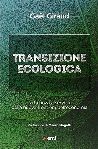 Gael Giraud Transizione ecologica. La finanza