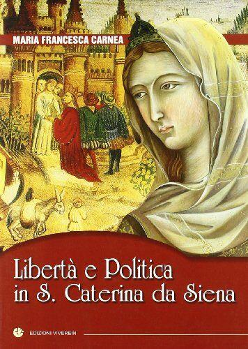 Maria Francesca Carnea Libertà e politica in