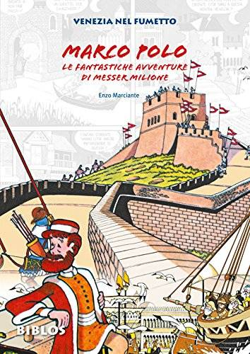 Enzo Marciante Marco Polo. La fantastiche