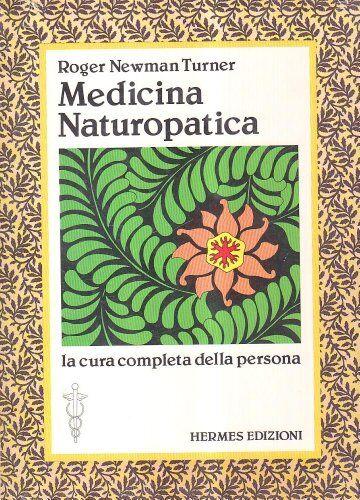 Roger Newman Turner Medicina naturopatica. La