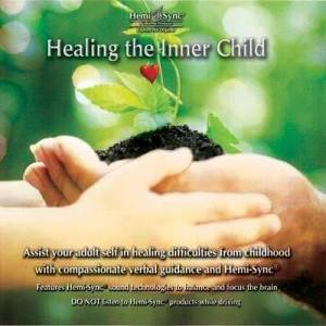 Hemi-Sync Healing the Inner Child - New title Hemi Sync by Hemi Sync