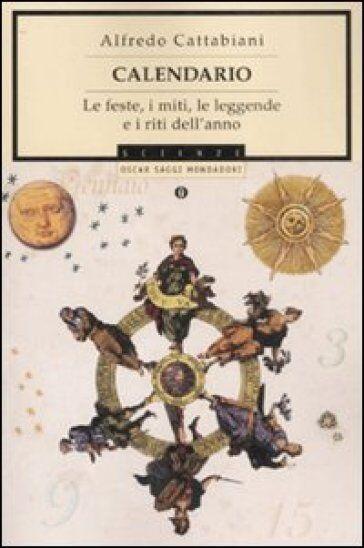 Alfredo Cattabiani Calendario. Le feste, i