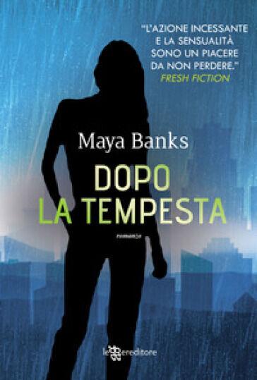 Maya Banks Dopo la tempesta ISBN:9788833750576