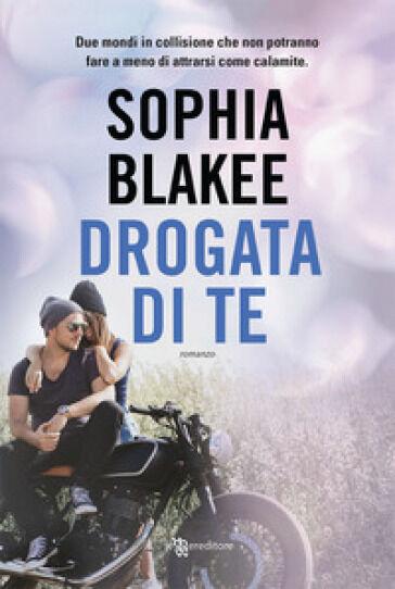 Sophia Blakee Drogata di te ISBN:9788833750767