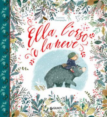 Corinne Giampaglia Ella, l'orso e la neve