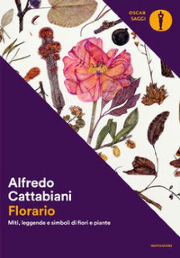 Alfredo Cattabiani Florario. Miti, leggende e
