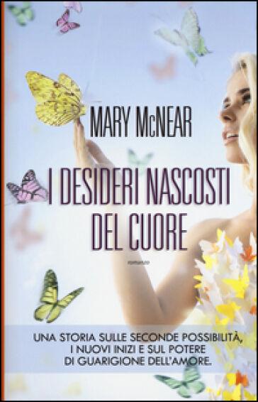 Mary McNear I desideri nascosti del cuore