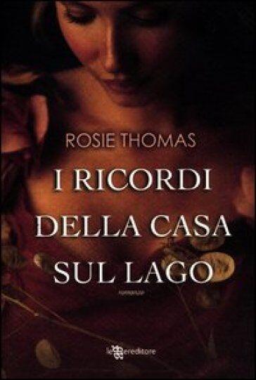 Rosie Thomas I ricordi della casa sul lago
