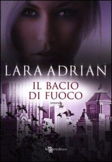 Lara Adrian Il bacio di fuoco ISBN:9788865081716