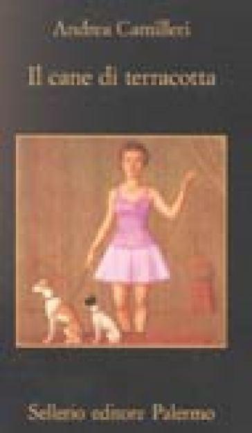 Andrea Camilleri Il cane di terracotta