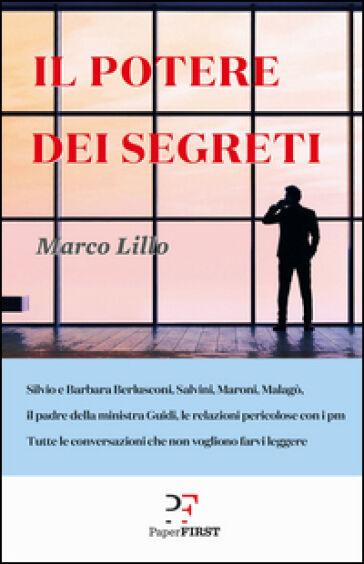 Marco Lillo Il potere dei segreti