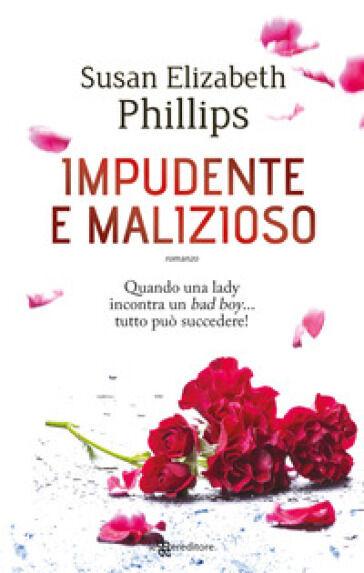 Susan Elizabeth Phillips Impudente e malizioso