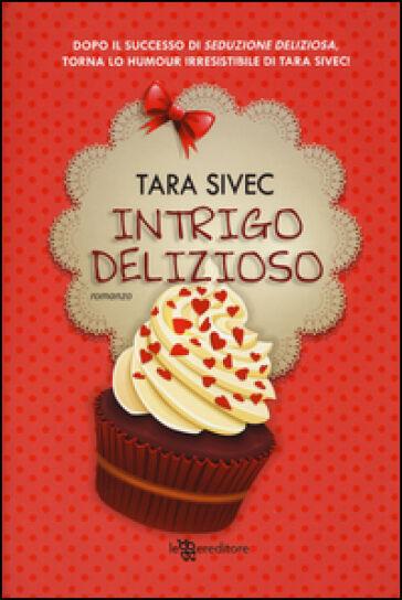 Tara Sivec Intrigo delizioso ISBN:9788865085165