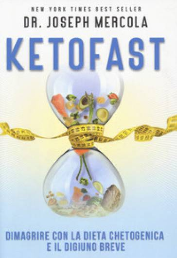 Joseph Mercola Ketofast. Dimagrire con la