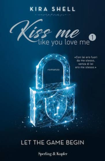 Kira Shell Kiss Me Like You Love Me 1