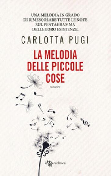 Carlotta Pugi La melodia delle piccole cose