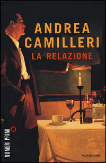 Andrea Camilleri La relazione ISBN:9788866211204