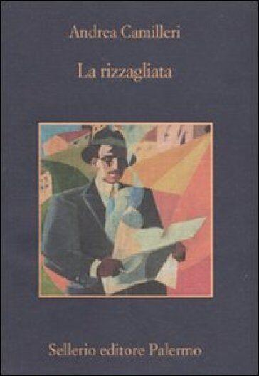 Andrea Camilleri La rizzagliata ISBN:9788838924361