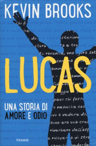 Kevin Brooks Lucas. Una storia di amore e odio
