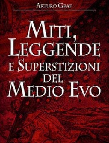 Arturo Graf Miti, leggende e superstizioni del